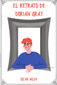 Retrato De Dorian Gray Resumen Para Niños Y Jóvenes Gratis