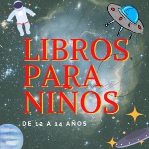 Libros para niños de 12 a 14